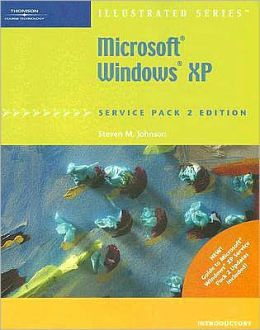 Microsoft Windows XP Service Pack 2 Edition-Illustrated Introductory