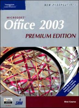 New Perspectives on Microsoft Office 2003, First Course, Premium Edition