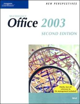 New Perspectives on Microsoft Office 2003 Brief, Second Edition