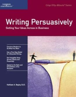 Crisp: Writing Persuasively: Getting Your Ideas Across in Business