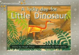 Rigby PM Platinum Collection: Individual Student Edition Yellow (Levels 6-8) A Lucky Day for Little Dinosaur