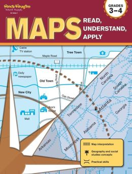 Maps: Read, Understand, Apply: Reproducible Grades 3-4