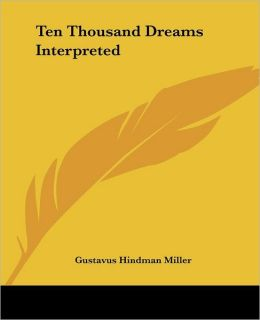 Ten Thousand Dreams Interpreted