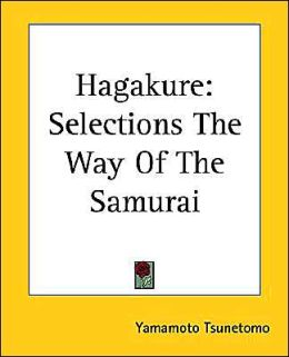 Hagakure: Selections The Way of the Samurai