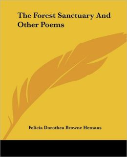 The Forest Sanctuary And Other Poems