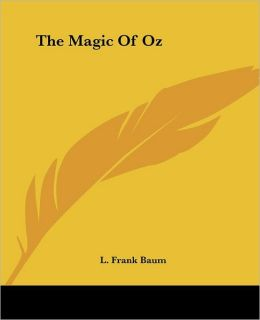 The Magic of Oz (Oz Series #13)
