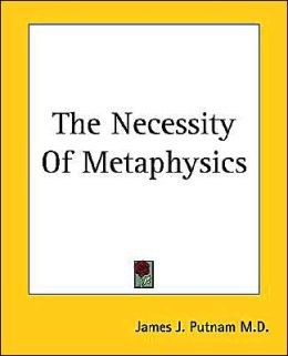 The Necessity Of Metaphysics