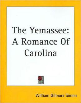 The Yemassee: A Romance of Carolina