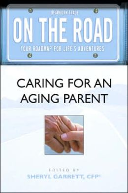 On the Road: Caring for An Aging Parent (On the Road Series)
