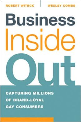 Business Inside Out: Capturing Millions of Brand Loyal Gay Consumers