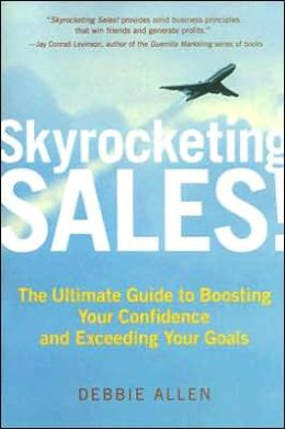 Skyrocketing Sales!: The Ultimate Guide to Boosting Your Confidence and Exceeding Your Goals