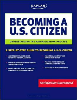 Kaplan Becoming a U.S. Citizen: Understanding the Naturalization Process