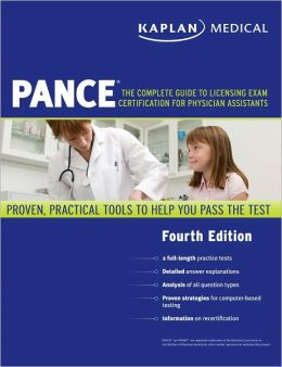 Kaplan Medical PANCE: The Complete Guide to Licensing Exam Certification for Physician Assistants