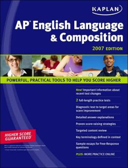 Kaplan AP English Language and Composition 2007