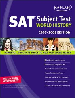 Kaplan SAT Subject Test: World History, 2007-2008 Edition