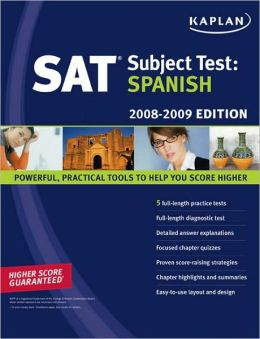 Kaplan SAT Subject Test: Spanish, 2008-2009 Edition
