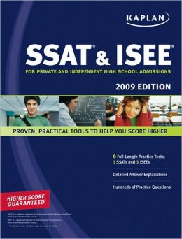 Kaplan SSAT & ISEE 2009 Edition: For Private and Independent School Admissions