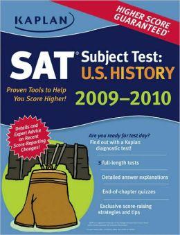Kaplan SAT Subject Test: U.S. History 2009-2010 Edition