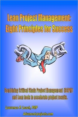 Lean Project Management: Eight Principles for Success: Eight Principles for Success