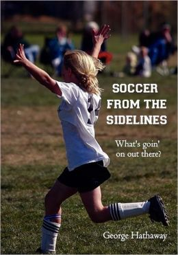 Soccer from the Sidelines: What's Goin' on Out There?