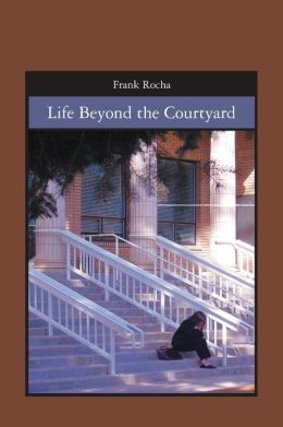 Life Beyond the Courtyard