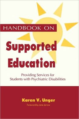 Handbook on Supported Education: Providing Services for Students with Psychiatric