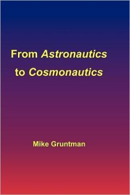 From Astronautics To Cosmonautics