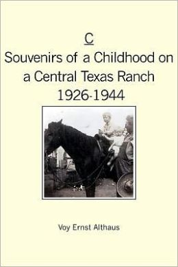 C -- Souvenirs of a Childhood on a Central Texas Ranch, 1926-1944