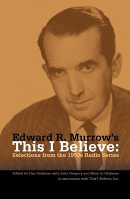 Edward R. Murrow's This I Believe: Selections from the 1950s Radio Series