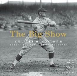 The Big Show: Charles M. Conlon's Golden Age Baseball Photographs