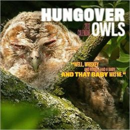 2012 HUNGOVER OWLS WALL CALENDAR