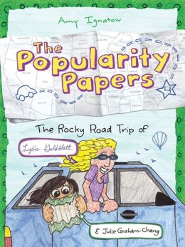 The Rocky Road Trip of Lydia Goldblatt & Julie Graham-Chang (Popularity Papers Series #4)