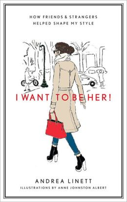 I Want to Be Her!: How Both Friends and Strangers Helped Shape My Style