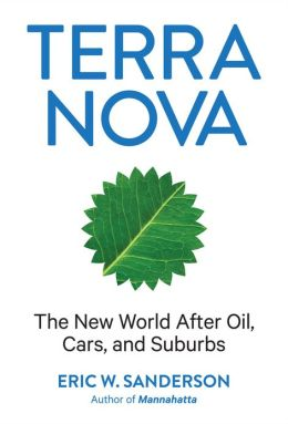 Terra Nova: The New World after Oil, Cars, and Suburbs