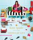 Book Cover Image. Title: kate spade new york:  things we love: twenty years of inspiration, intriguing bits and other curiosities, Author: kate spade new york