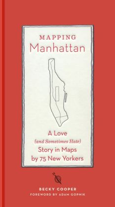 Mapping Manhattan: A Love (And Sometimes Hate) Story in 75 Maps