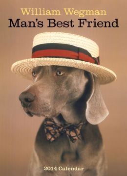 William Wegman Man's Best Friend 2014 Wall Calendar