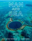 Book Cover Image. Title: Man and Sea:  Planet Ocean, Author: Yann Arthus-Bertrand