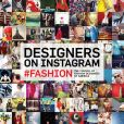 Book Cover Image. Title: Designers on Instagram:  #fashion, Author: Council of Fashion Designers of America