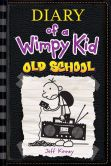 Book Cover Image. Title: Old School (Diary of a Wimpy Kid Series #10), Author: Jeff Kinney
