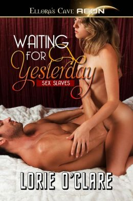 Waiting for Yesterday (Sex Slaves Series #2)