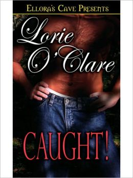 Caught! (Torrid Love Series #2)
