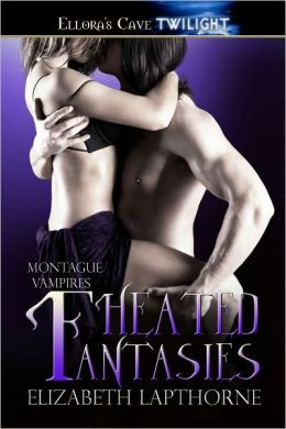 Heated Fantasies (Montague Vampires, Book One)