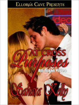 At Cross Purposes (All Night Videos, Book Two)