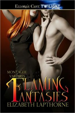 Flaming Fantasies (Montague Vampires, Book Two)