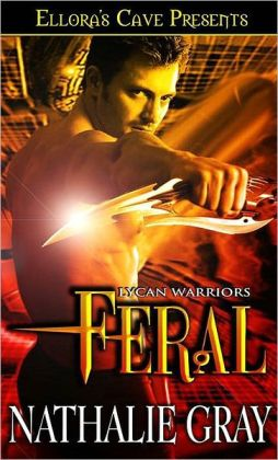 Feral (Lycan Warriors, Book One)