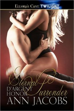 Eternal Surrender (d'Argent Honor Series #3)