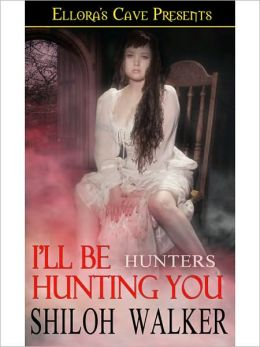 I'll be Hunting You (Hunters Series)
