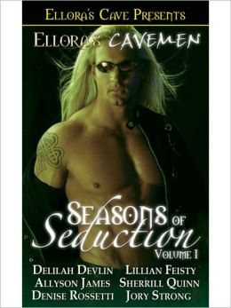 Ellora's Cavemen Seasons of Seduction, Volume I