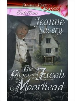 The Ghost and Jacob Moorhead (The Ghost and Romance, Book One)